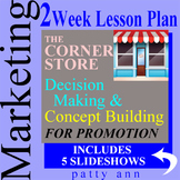 Marketing 2-Week Lesson Plan > Decision Making & Store Pro