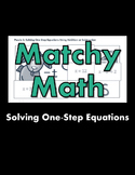 Matchy Math:  Solving One-Step Equations