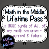 Math in the Middle: Lifetime Pass to ALL My Math Resources