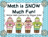 Math is SNOW Much Fun: Winter Math Centers for Bigger Kids