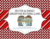 Matter & Energy Description Matching Game! - Science Center