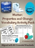 Matter: Properties and Change Vocabulary Activities-NC Ess