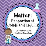 Matter: Properties of Solids and Liquids - Science Unit, E