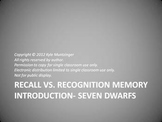 Memory Introduction- Seven Dwarfs Recall and Recognition
