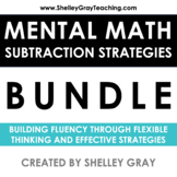 Mental Math Strategy Units: the Complete Subtraction Collection