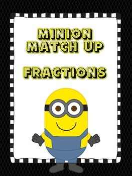 Fraction Match-Up (Minion Style)