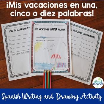Mis Vacaciones en 1, 5, o 10 Palabras Spanish Writing and Drawing Activity
