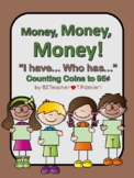 Money! Money! Money!  I Have...Who Has...? coins to 95 cents