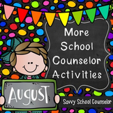 More School Counselor Activities for August - Savvy School