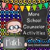 More School Counselor Activities for March -Savvy School C