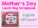 Mother's Day Project -  Lunch Bag Scrapbook Gift