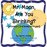 Moon ~ Mr. Moon, Are You Shrinking? {A Common Core Researc