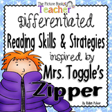 Reading Skills & Strategies inspired by Mrs. Toggle's Zipper