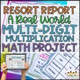 Multi Digit Multiplication Project *Resort Report*