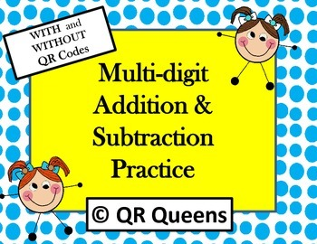 Addition/Subtraction Multi-digit Practice Task Cards with QR Codes (and without)