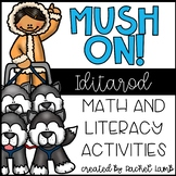 Mush On! Iditarod ELA and Math Class Activities