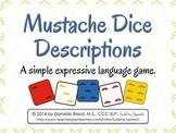 Mustache Dice Descriptions
