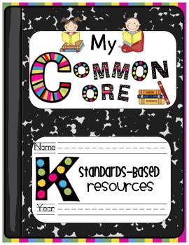 My Common Core Kindergarten Standards-Based Resources