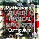 My Husband's Health and Physical Education Curriculum:Grades K-5