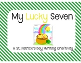 My Lucky Seven - St. Patrick's Day Writing Craftivity