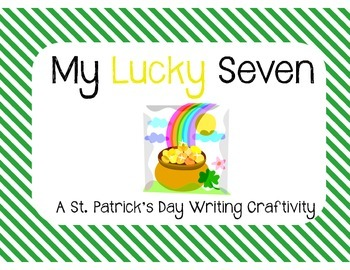 My Lucky Seven - St. Patrick's Day Writing Craftivity