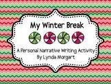 My Winter Break- A Personal Narrative Writing