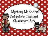 Mystery Madness Detective Theme Classroom Set
