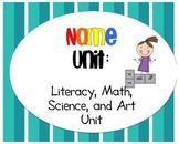 Name Unit - Literacy, Math, Science, & Art