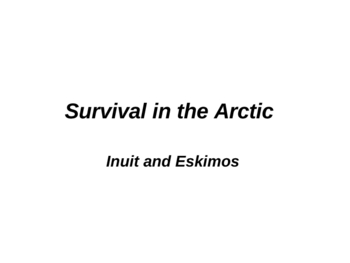 Native Americans: Inuit and Eskimos, Survival in the Arctic