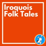 Native Americans:  Iroquois Folk Tales