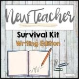 New Teacher Survival Kit:  Writing by The Write Stuff