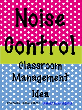 https://www.teacherspayteachers.com/Product/Noise-Control-Display-for-Classroom-Management-Polka-Dots-833469