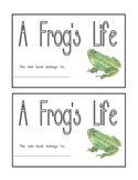 Nonfiction Book- A Frog's Life