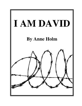 Novel Study, I Am David (by Anne Holm) Study Guide