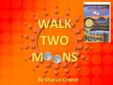 ELA READING Novel Study WALK TWO MOONS (Sharon Creech) Pow