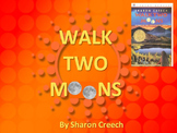 ELA READING Novel Study WALK TWO MOONS (Sharon Creech) Pow
