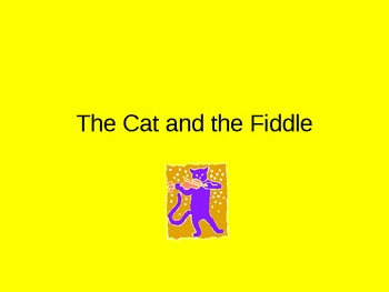 Nursery Rhyme: The Cat and the Fiddle, and The King of Fra