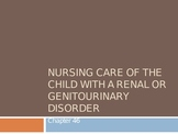 Nursing Care of the Child with a Renal Disorder