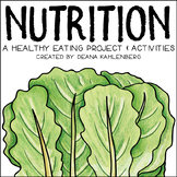 Nutrition {A Healthy Eating Project and Activities}