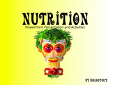 Nutrition, PowerPoint Presentation and Activities
