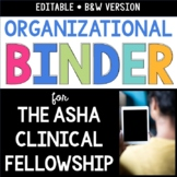 Organizational Binder for The ASHA Clinical Fellowship