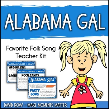 https://www.teacherspayteachers.com/Product/Favorite-Folk-Song-Alabama-Gal-Teacher-Kit-1480106