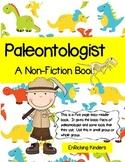 PALEONTOLOGIST: A NON-FICTION BOOK