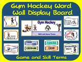 Gym Hockey Word Wall Display: Skill, Graphics & Game Terms