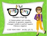 Pattern Pick-up:  Sort/Match/Assess Arithmetic, Geometric