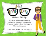 Pattern Pick-up:  Sort/Match/Assess Arithmetic, Geometric