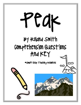"""Peak"", by Roland Smith, Comprehension Questions and KEY"