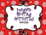 Penguin Writing Activities (with March of the Penguins)