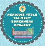 Periodic Table Element Superhero Project