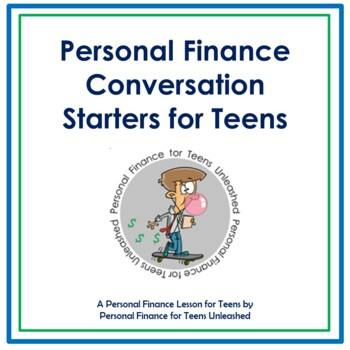 Personal Finance for Teens Unleashed - Personal Finance Conversation Starters